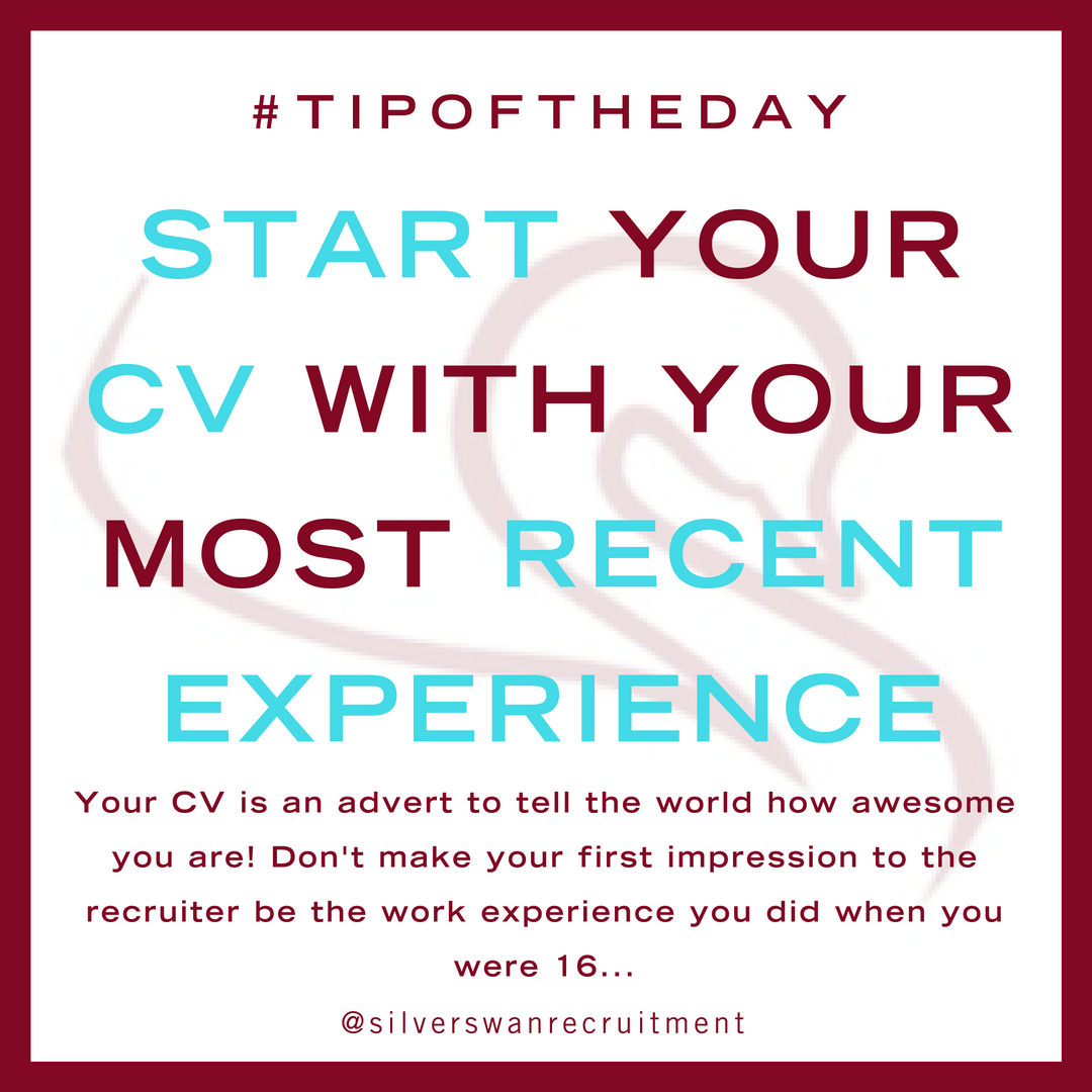start your CV with your most recent experience