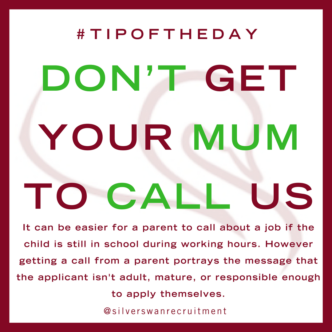 don't get your mum to call us