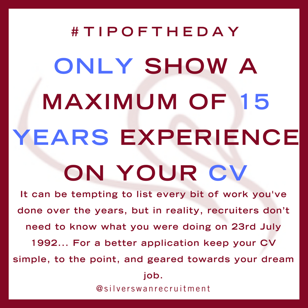 Only show a maximum of 15 years' experience on your CV