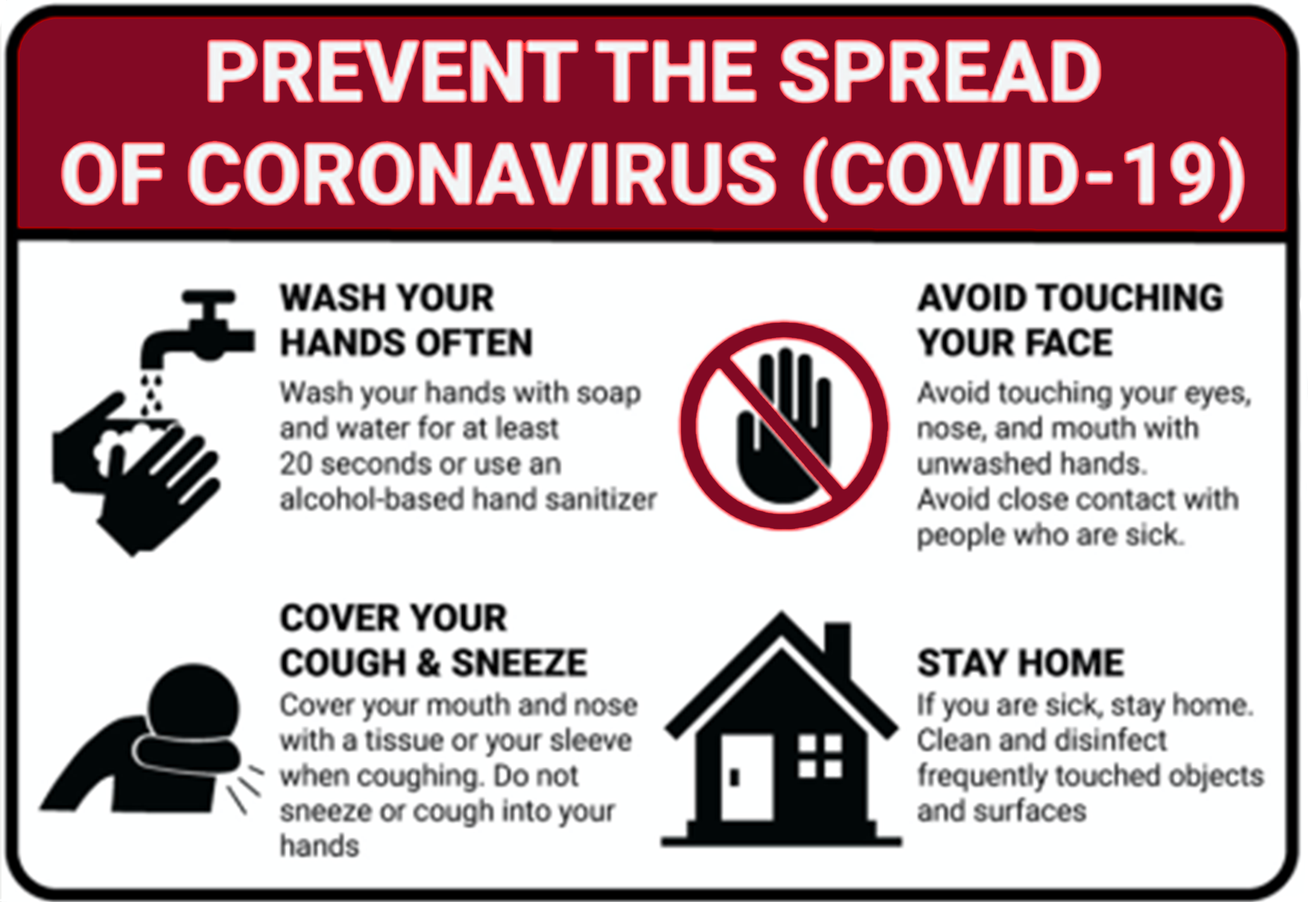 A list of how to prevent the spread of covid 19: wash hands, cover when you cough, avoid touching your face and stay home